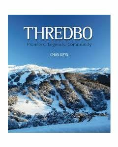 Thredbo - Pioneers, Legends, Community Book